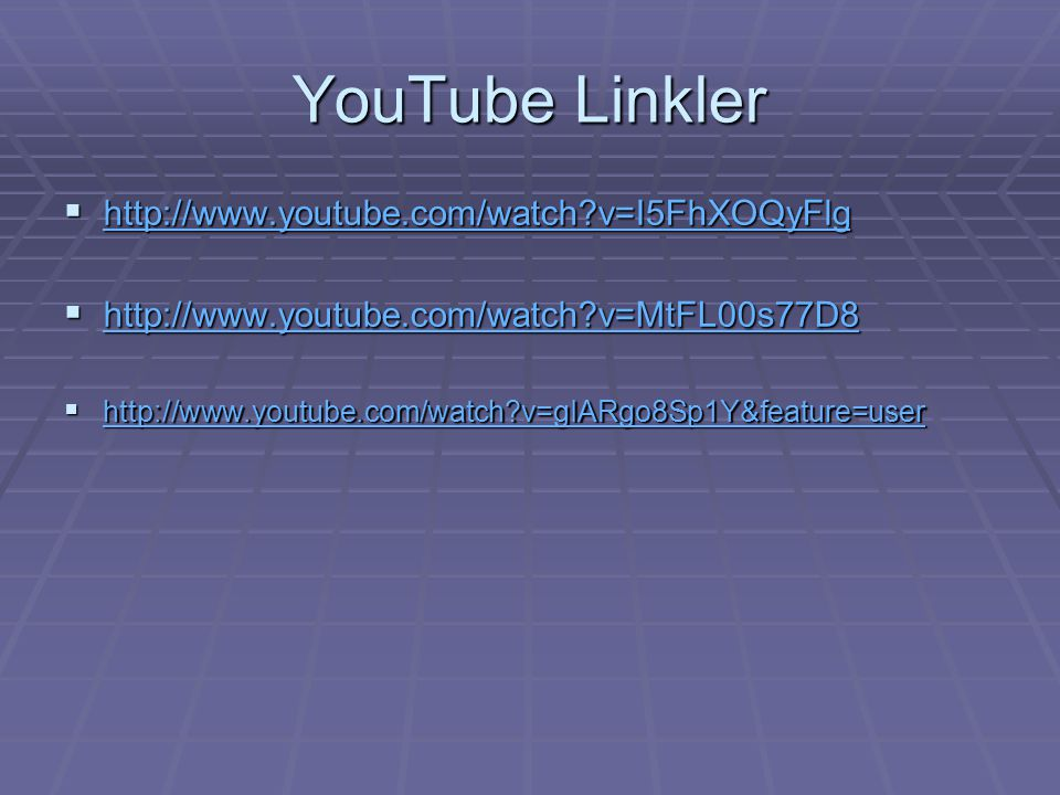 YouTube Linkler http://www.youtube.com/watch v=I5FhXOQyFlg