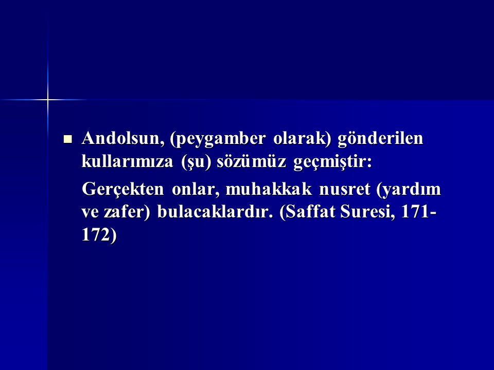 Andolsun, (peygamber olarak) gönderilen kullarımıza (şu) sözümüz geçmiştir: