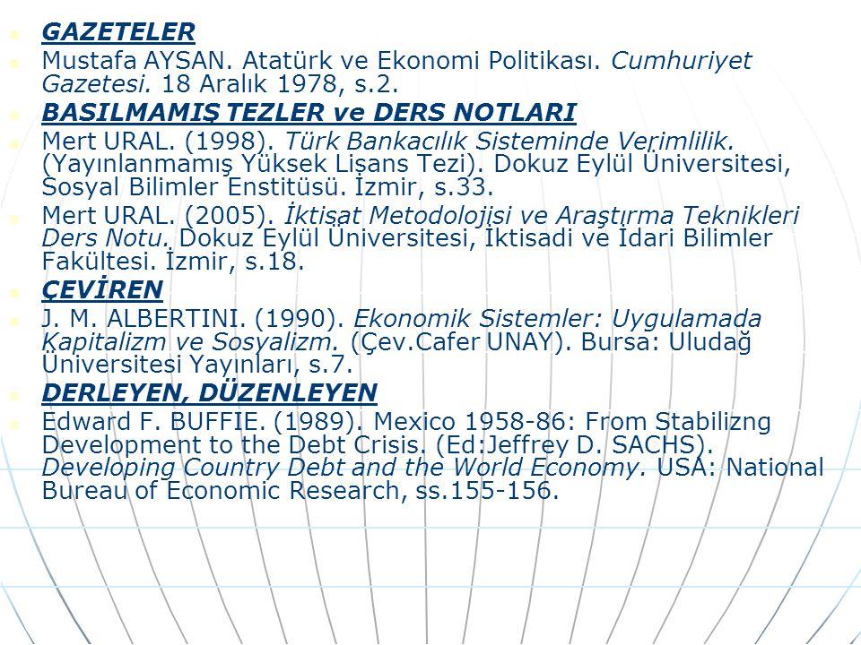 GAZETELER Mustafa AYSAN. Atatürk ve Ekonomi Politikası. Cumhuriyet Gazetesi. 18 Aralık 1978, s.2. BASILMAMIŞ TEZLER ve DERS NOTLARI.