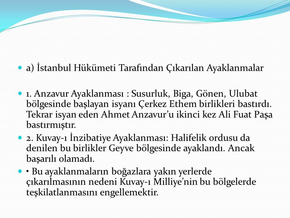 a) İstanbul Hükümeti Tarafından Çıkarılan Ayaklanmalar