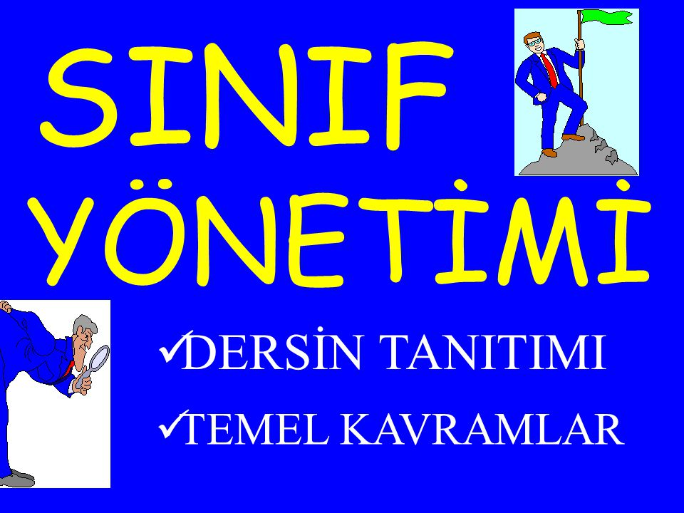 SINIF YÖNETİMİ DERSİN TANITIMI TEMEL KAVRAMLAR