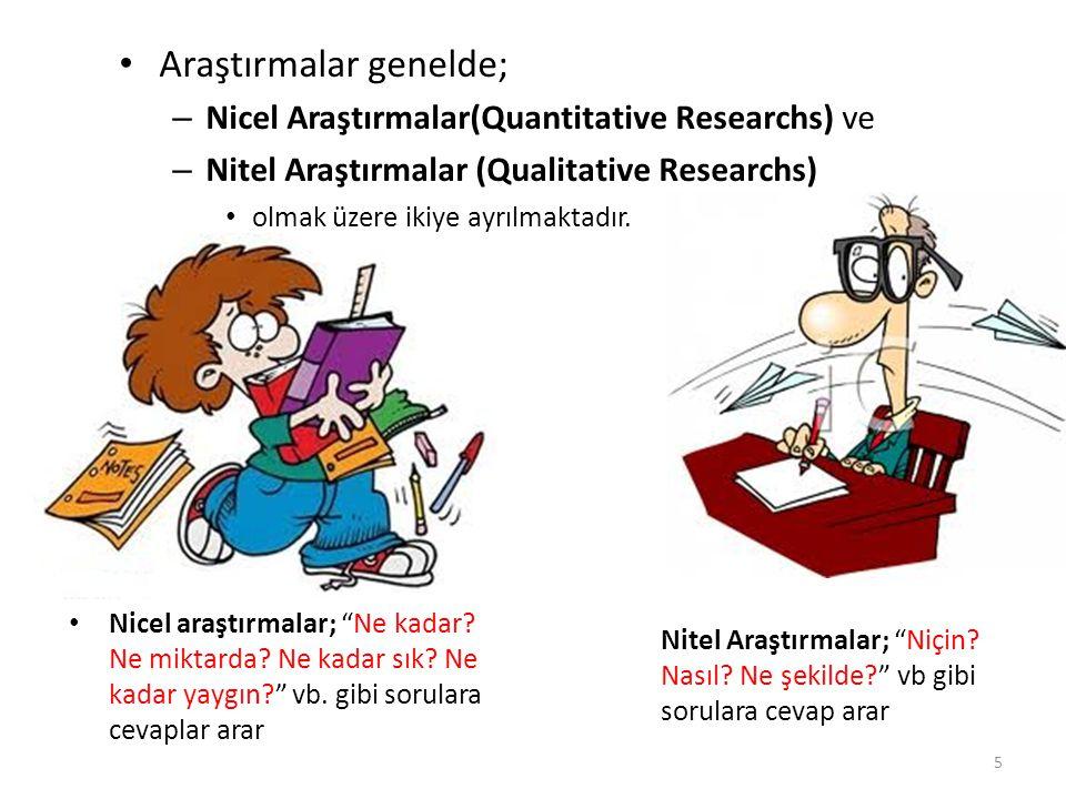 Araştırmalar genelde;