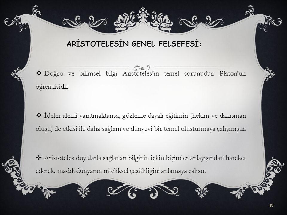 ARİSTOTELESİN GENEL FELSEFESİ: