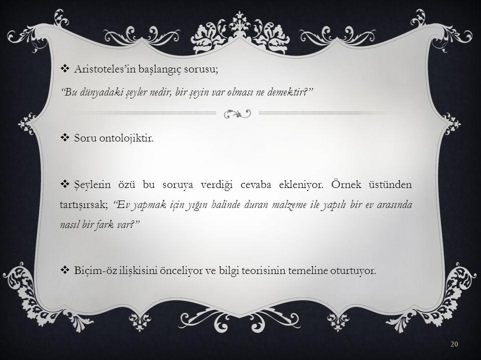 Aristoteles'in başlangıç sorusu;