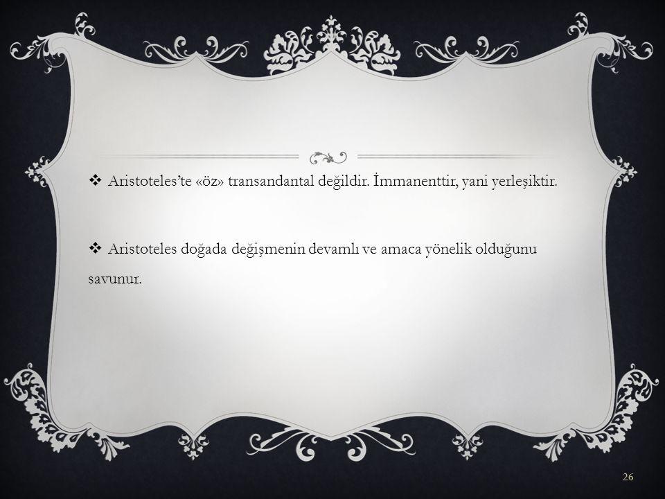 Aristoteles'te «öz» transandantal değildir