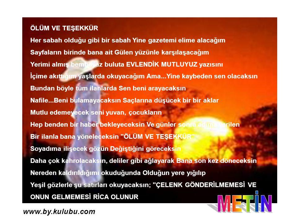 METİN www.by.kulubu.com ÖLÜM VE TEŞEKKÜR