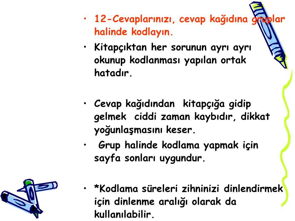12-Cevaplarınızı, cevap kağıdına gruplar halinde kodlayın.