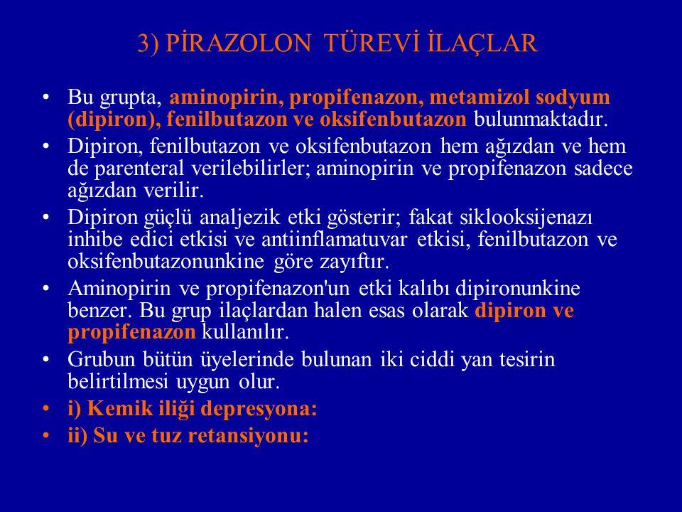 3) PİRAZOLON TÜREVİ İLAÇLAR