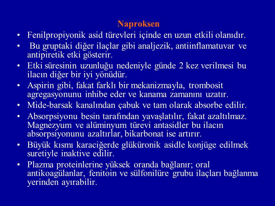 Naproksen Fenilpropiyonik asid türevleri içinde en uzun etkili olanıdır.