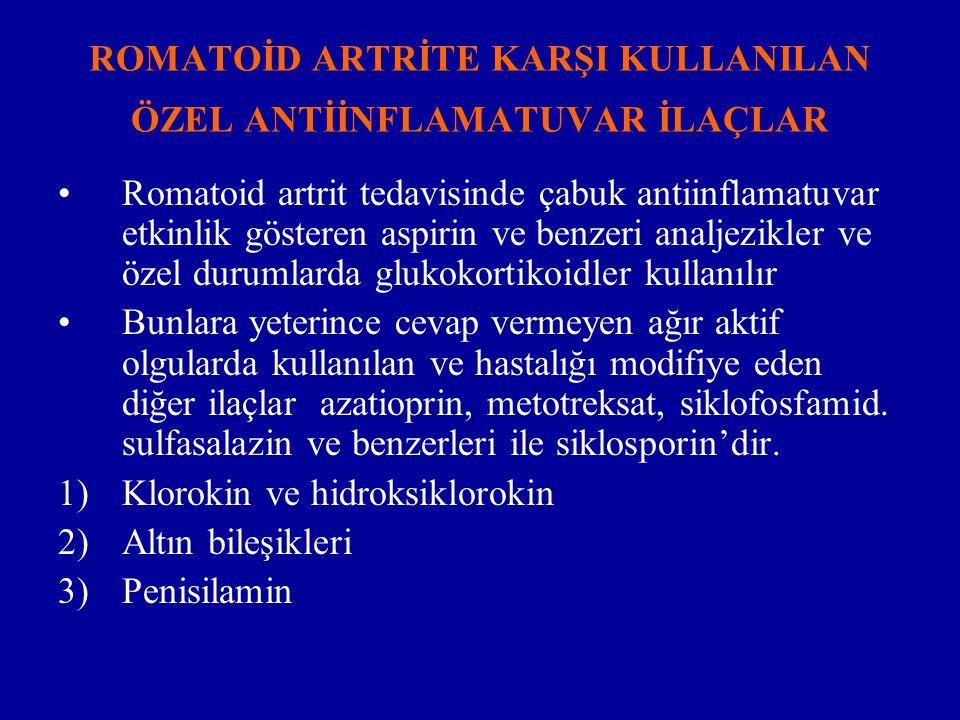 ROMATOİD ARTRİTE KARŞI KULLANILAN ÖZEL ANTİİNFLAMATUVAR İLAÇLAR