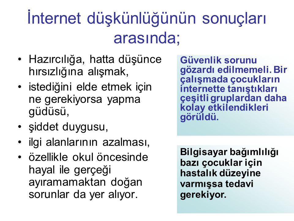 İnternet düşkünlüğünün sonuçları arasında;