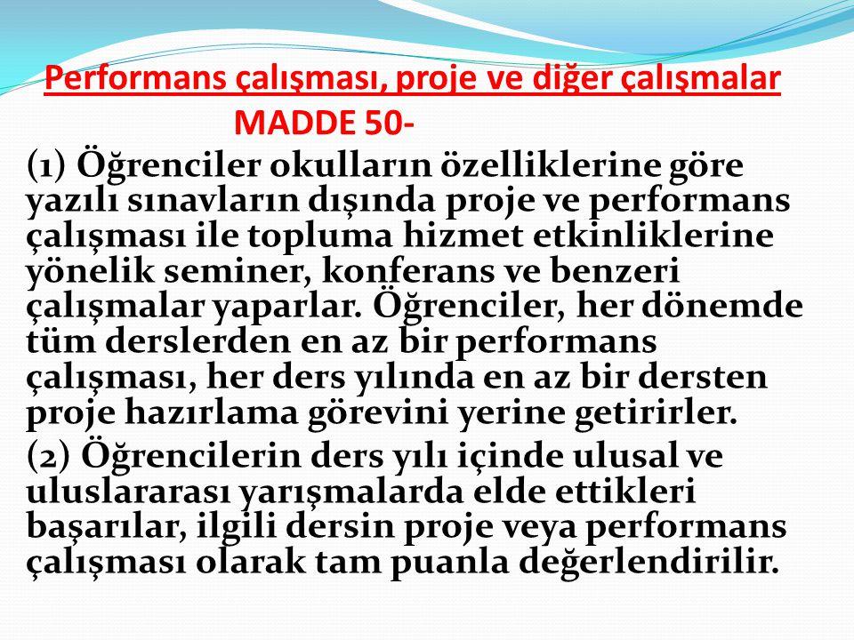 Performans çalışması, proje ve diğer çalışmalar MADDE 50-