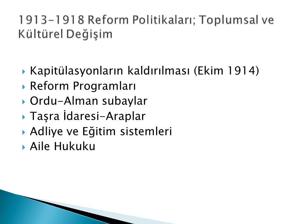 1913-1918 Reform Politikaları; Toplumsal ve Kültürel Değişim