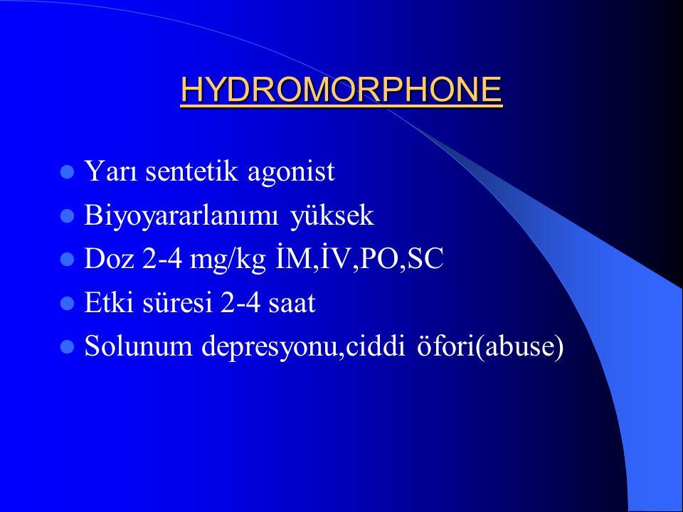 HYDROMORPHONE Yarı sentetik agonist Biyoyararlanımı yüksek