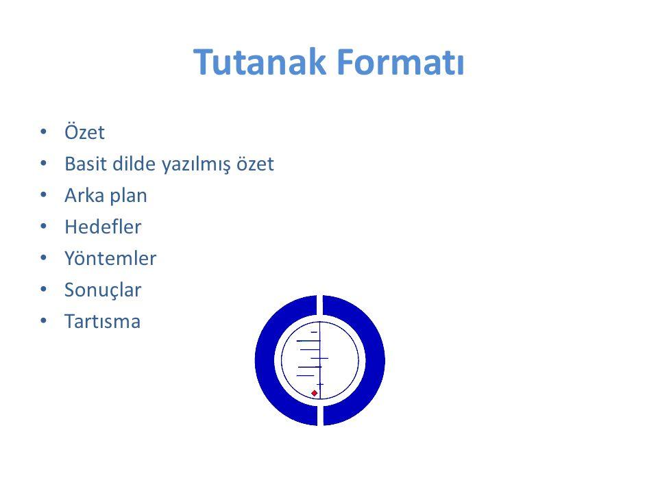Tutanak Formatı Özet Basit dilde yazılmış özet Arka plan Hedefler