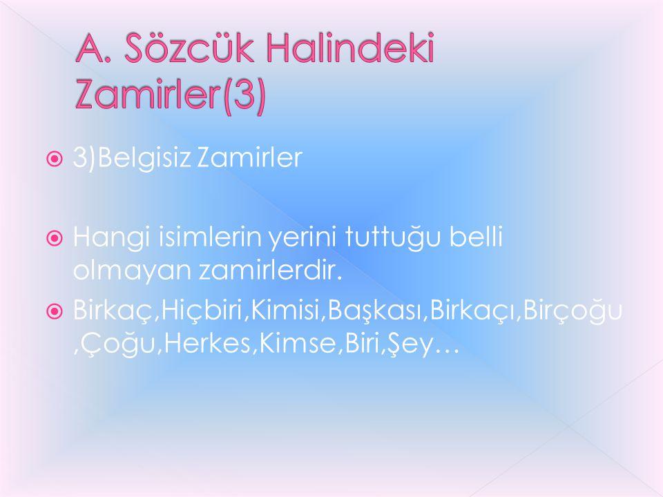 A. Sözcük Halindeki Zamirler(3)