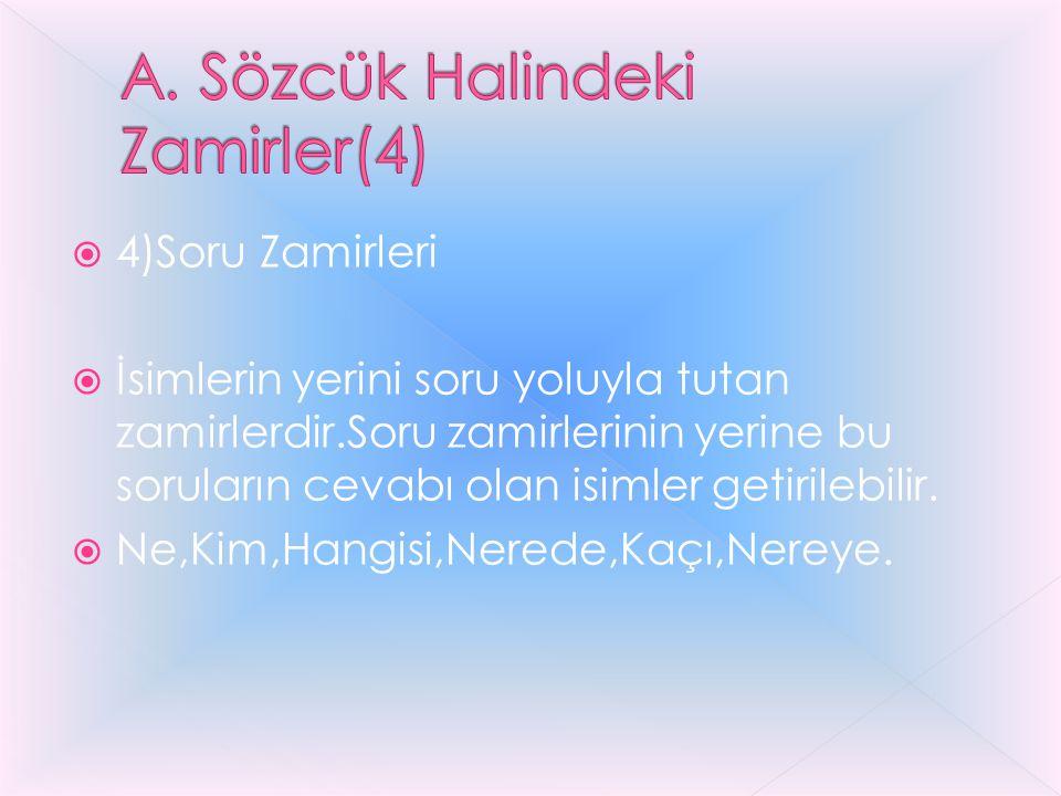A. Sözcük Halindeki Zamirler(4)