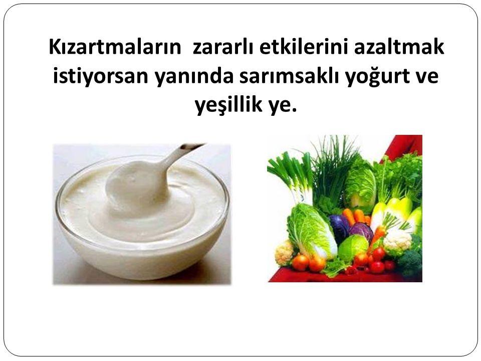 Kızartmaların zararlı etkilerini azaltmak istiyorsan yanında sarımsaklı yoğurt ve yeşillik ye.