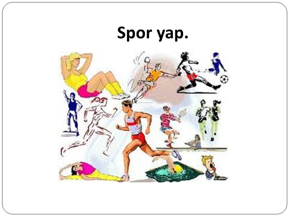 Spor yap.