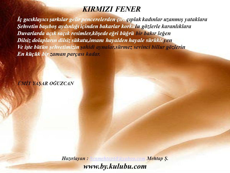 Hazırlayan : Senmehtap68@yahoo.com Mehtap Ş. www.by.kulubu.com