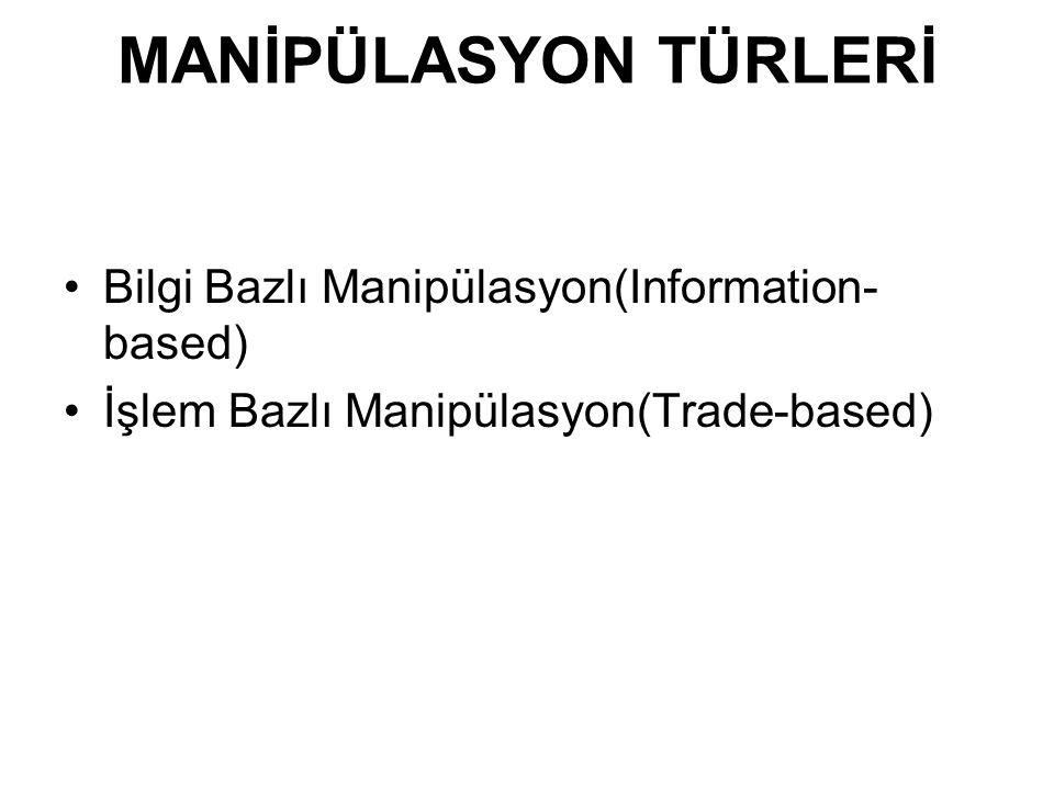MANİPÜLASYON TÜRLERİ Bilgi Bazlı Manipülasyon(Information-based)