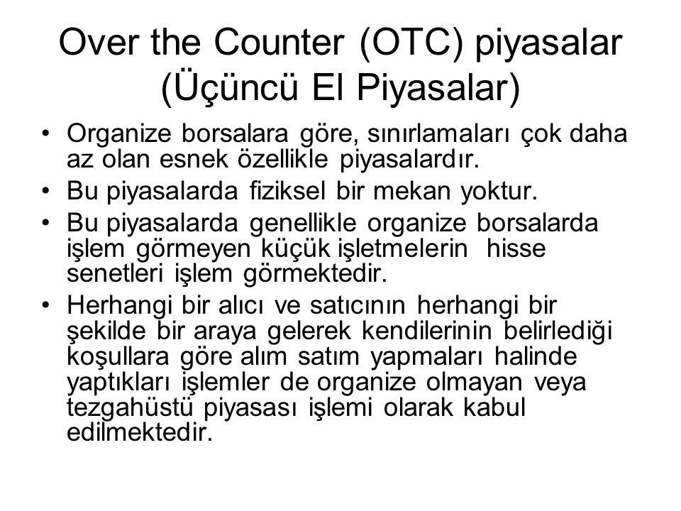 Over the Counter (OTC) piyasalar (Üçüncü El Piyasalar)