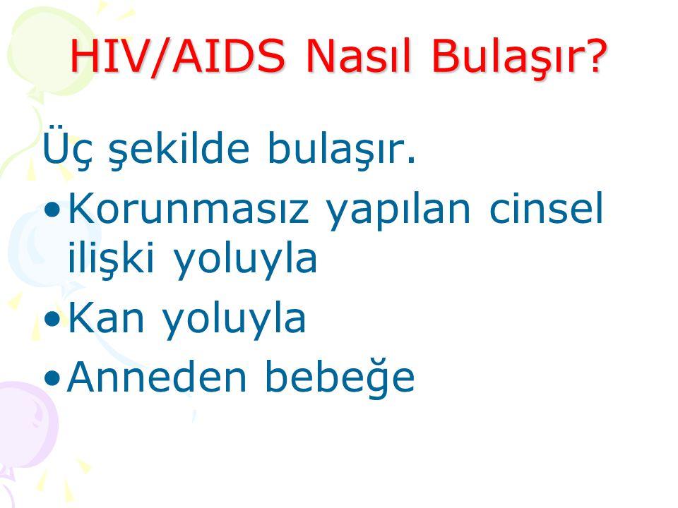 HIV/AIDS Nasıl Bulaşır