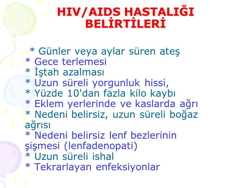 HIV/AIDS HASTALIĞI BELİRTİLERİ