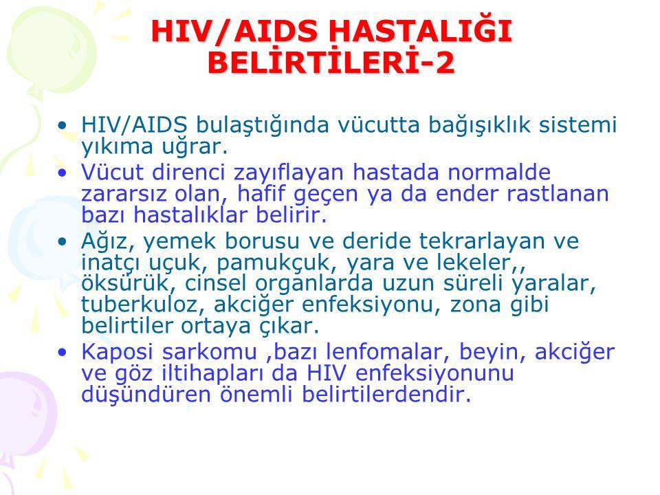 HIV/AIDS HASTALIĞI BELİRTİLERİ-2