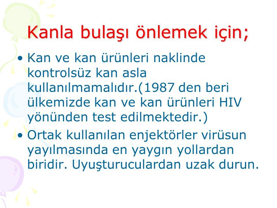 Kanla bulaşı önlemek için;