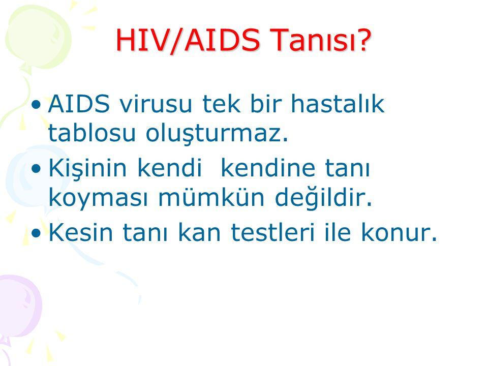HIV/AIDS Tanısı AIDS virusu tek bir hastalık tablosu oluşturmaz.