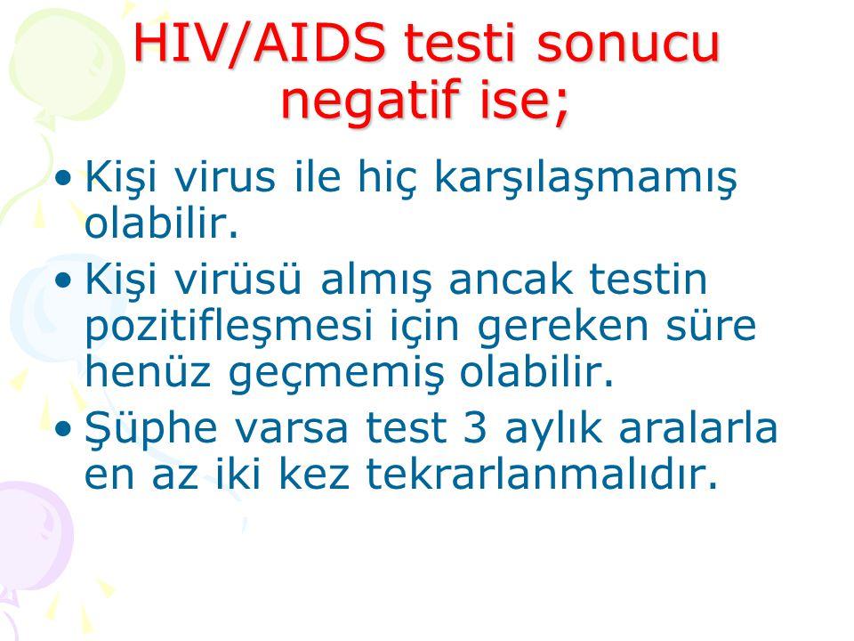 HIV/AIDS testi sonucu negatif ise;