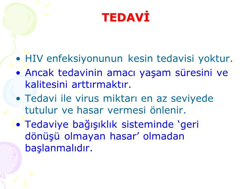 TEDAVİ HIV enfeksiyonunun kesin tedavisi yoktur.