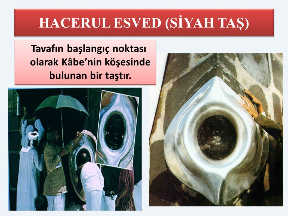 HACERUL ESVED (SİYAH TAŞ)
