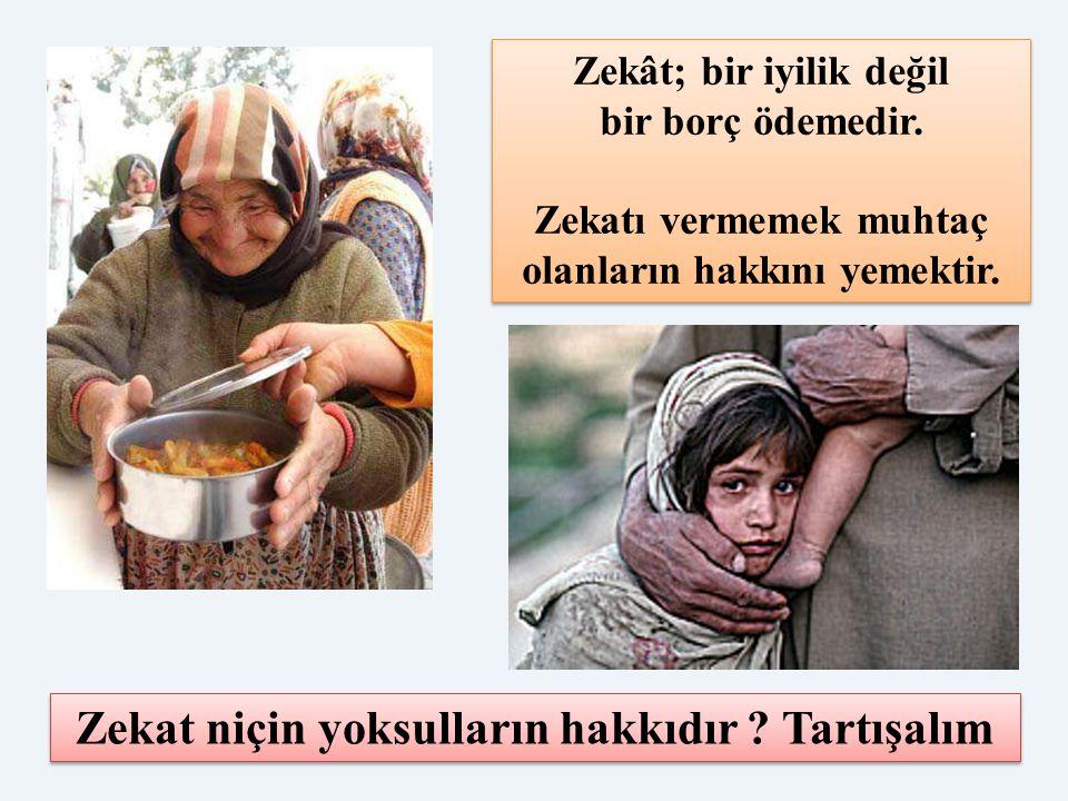 Zekat niçin yoksulların hakkıdır Tartışalım
