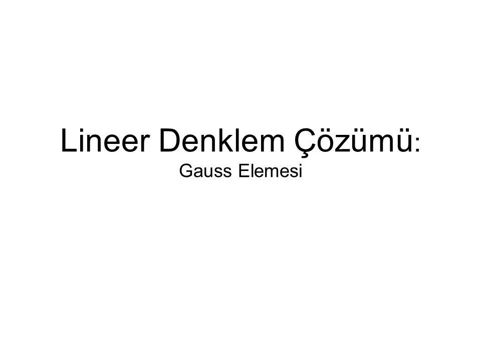 Lineer Denklem Çözümü: Gauss Elemesi