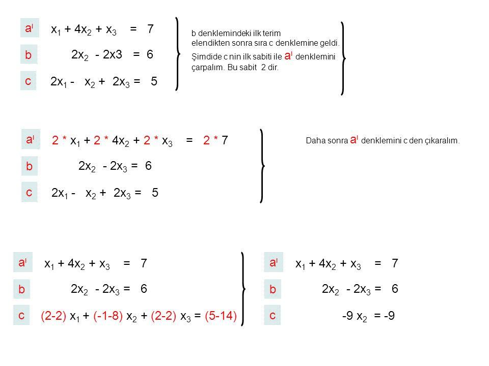 aı x1 + 4x2 + x3 = 7 b 2x2 - 2x3 = 6 c 2x1 - x2 + 2x3 = 5 aı