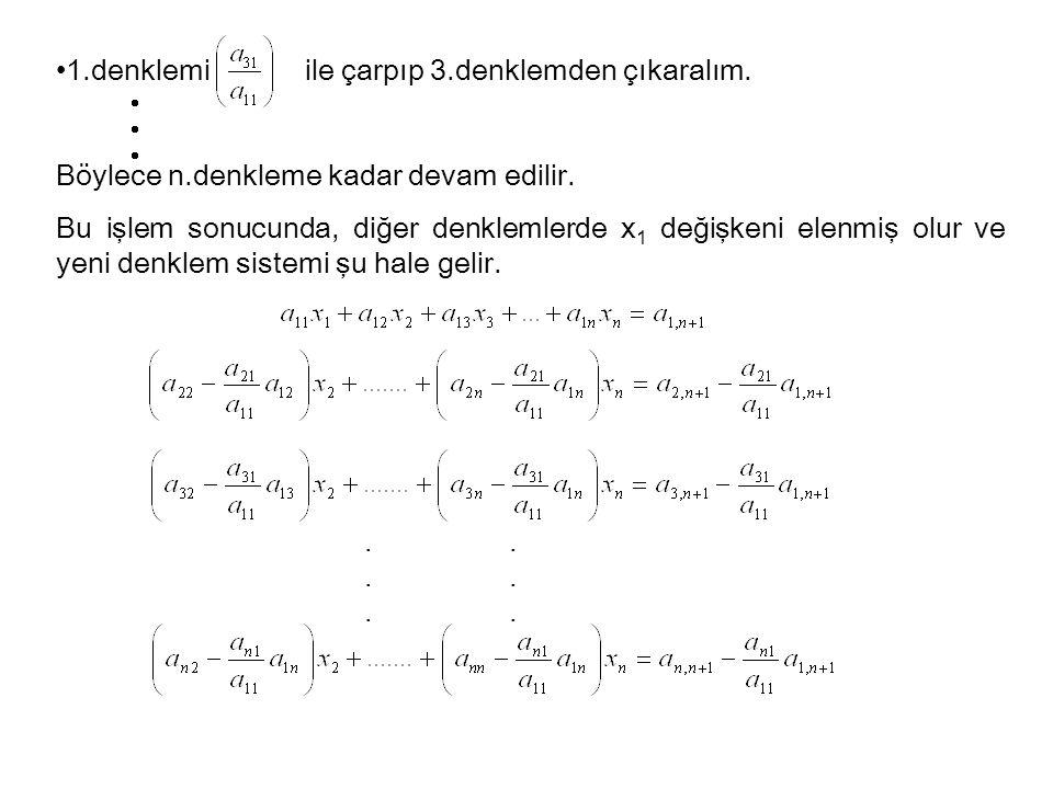 1.denklemi ile çarpıp 3.denklemden çıkaralım.