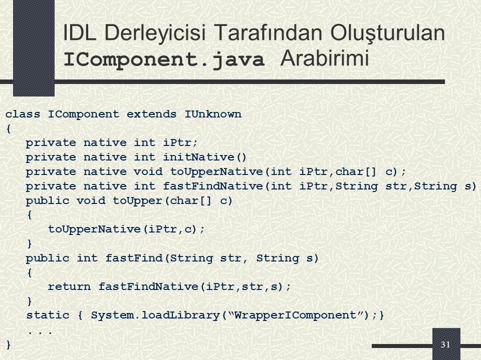 IDL Derleyicisi Tarafından Oluşturulan IComponent.java Arabirimi