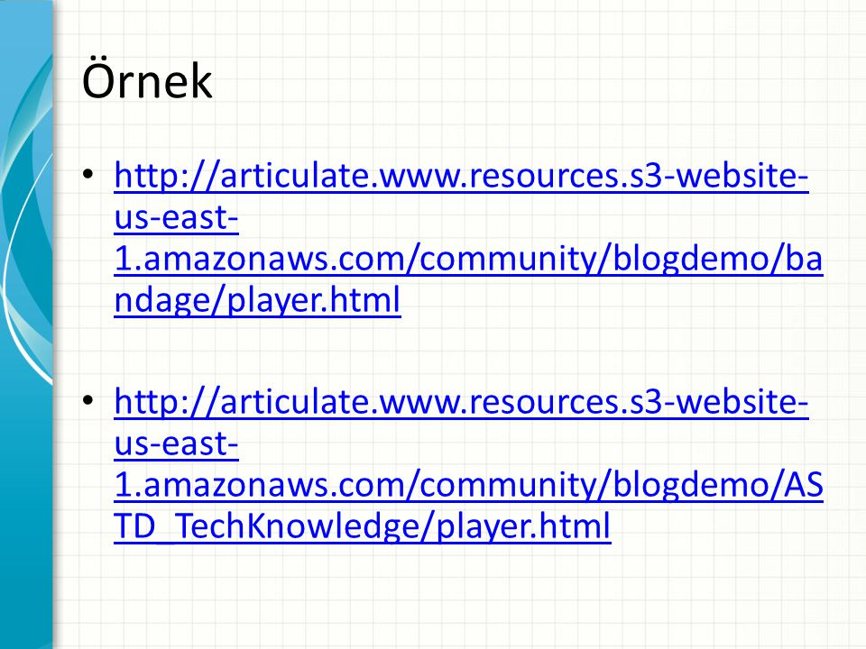 Örnek http://articulate.www.resources.s3-website-us-east-1.amazonaws.com/community/blogdemo/bandage/player.html.