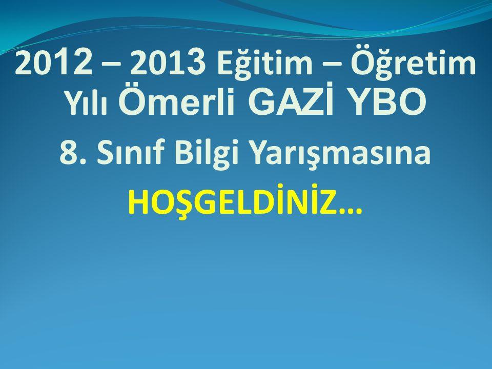 2012 – 2013 Eğitim – Öğretim Yılı Ömerli GAZİ YBO