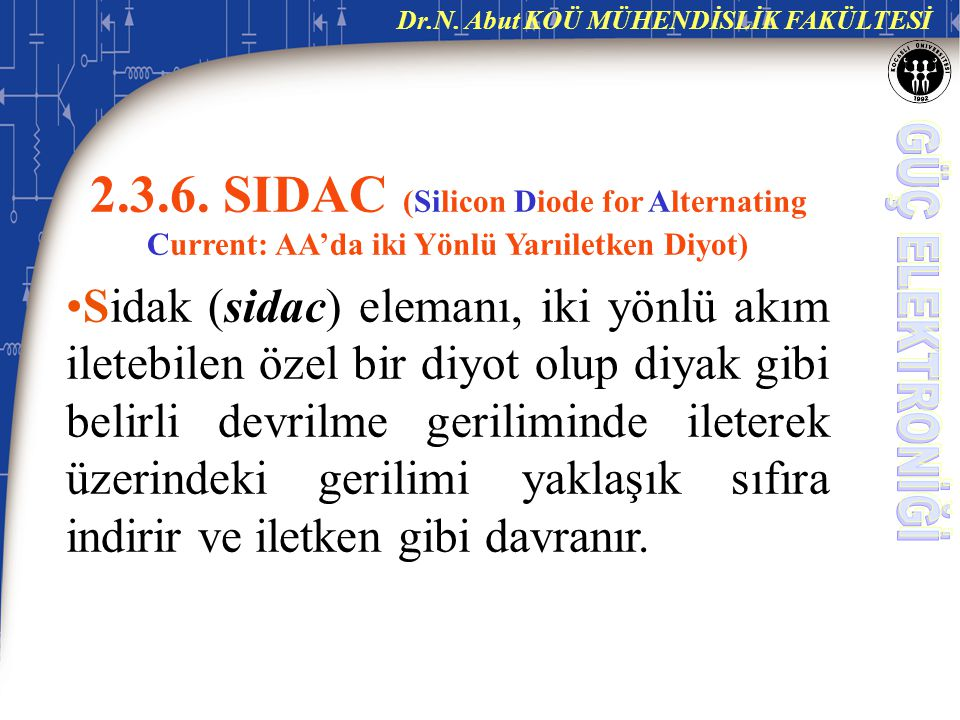 2.3.6. SIDAC (Silicon Diode for Alternating Current: AA'da iki Yönlü Yarıiletken Diyot)