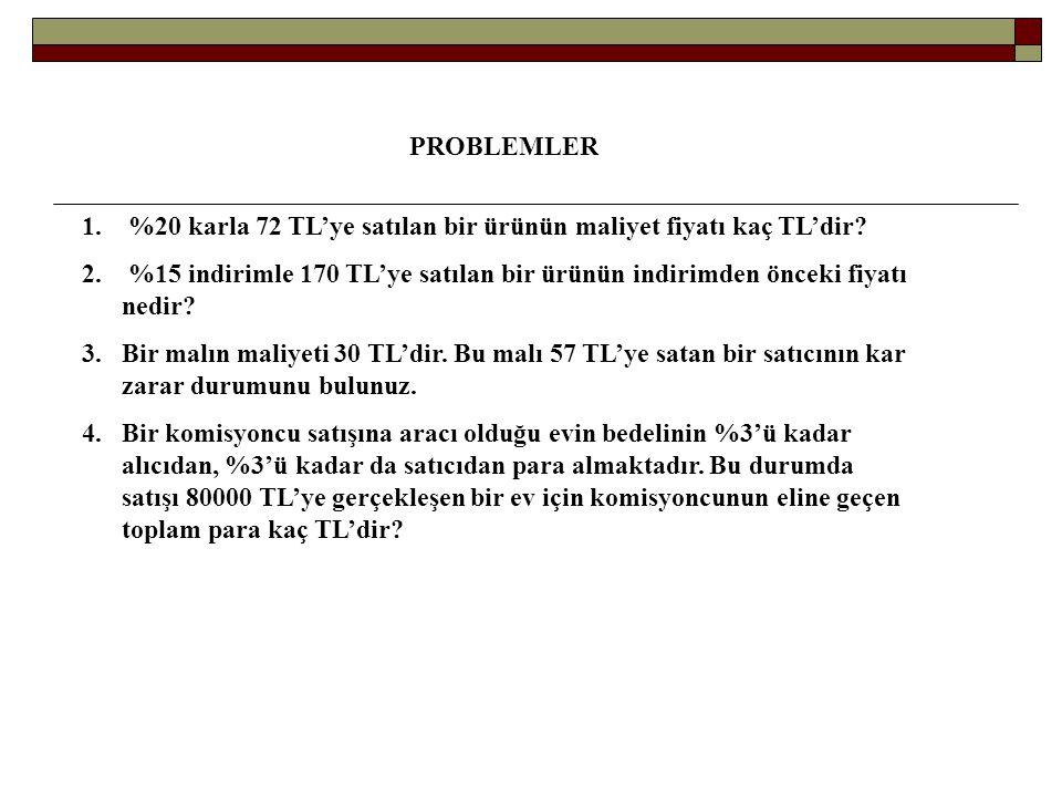 PROBLEMLER %20 karla 72 TL'ye satılan bir ürünün maliyet fiyatı kaç TL'dir