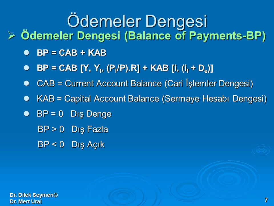 Ödemeler Dengesi Ödemeler Dengesi (Balance of Payments-BP)