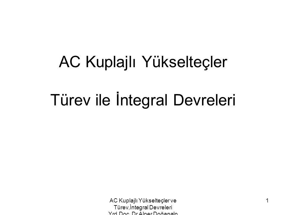 AC Kuplajlı Yükselteçler Türev ile İntegral Devreleri