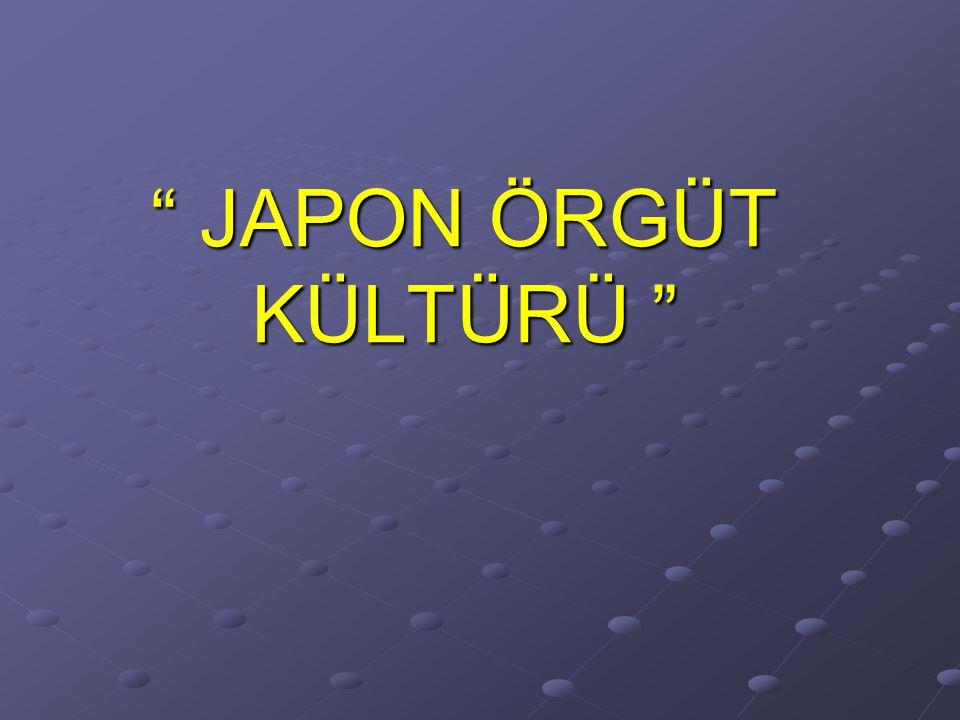 JAPON ÖRGÜT KÜLTÜRÜ