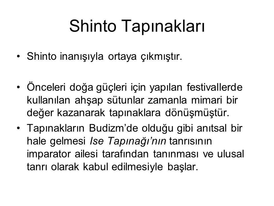 Shinto Tapınakları Shinto inanışıyla ortaya çıkmıştır.
