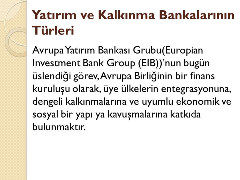 Yatırım ve Kalkınma Bankalarının Türleri
