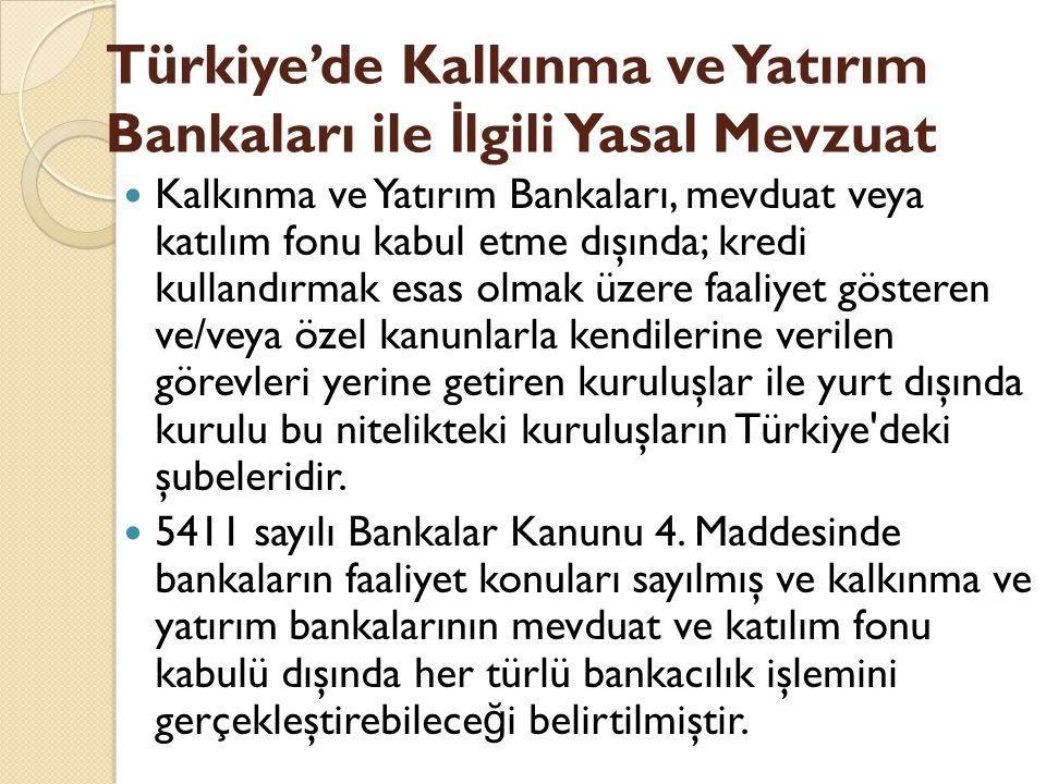 Türkiye'de Kalkınma ve Yatırım Bankaları ile İlgili Yasal Mevzuat