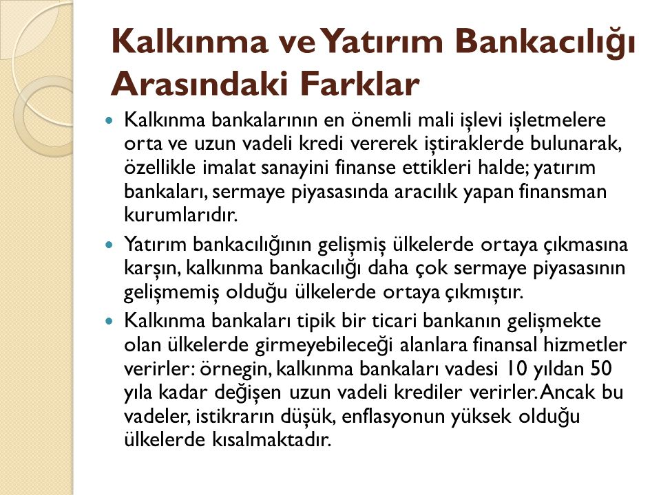 Kalkınma ve Yatırım Bankacılığı Arasındaki Farklar